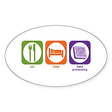 Eat Sleep Data Processing Oval Decal