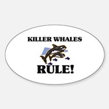 Killer Whales Rule! Oval Decal