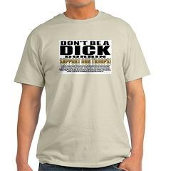 Don't Be A Dick Durbin Ash Grey T-Shirt