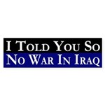 I Told You So / No War bumper sticker