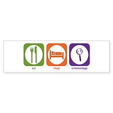 Eat Sleep Criminology Bumper Bumper Sticker