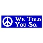 We Told You So (bumper sticker)