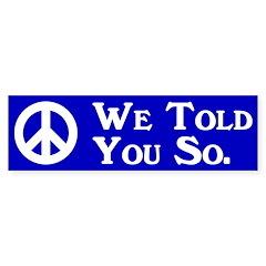 We Told You So (bumper sticker)