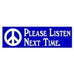 Please Listen Next Time bumper sticker