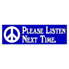 Please Listen Next Time bumper sticker