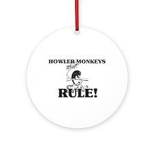 Howler Monkeys Rule! Ornament (Round)