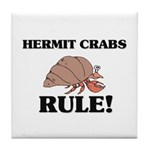 Hermit Crabs Rule! Tile Coaster