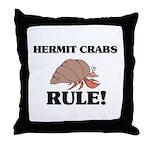 Hermit Crabs Rule! Throw Pillow