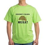 Hermit Crabs Rule! Green T-Shirt