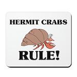 Hermit Crabs Rule! Mousepad