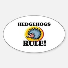 Hedgehogs Rule! Oval Decal