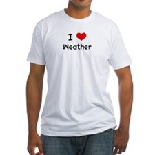 I LOVE WEATHER Shirt