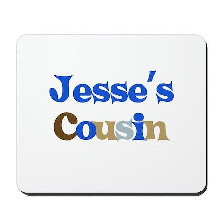 Jesse's Cousin Mousepad