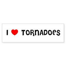 I LOVE TORNADOES Bumper Bumper Sticker