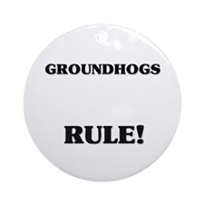 Groundhogs Rule! Ornament (Round)