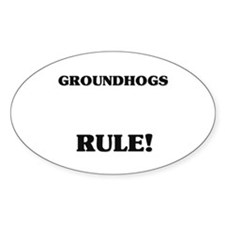 Groundhogs Rule! Oval Decal