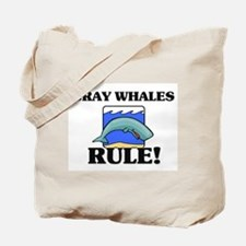 Gray Whales Rule! Tote Bag