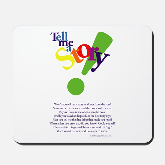 Tell Me a Story Mousepad
