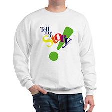 Tell Me a Story Sweatshirt