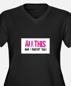 All This and I Crochet Too Women's Plus Size V-Nec