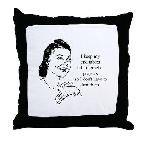 Crochet - Don't Dust Throw Pillow