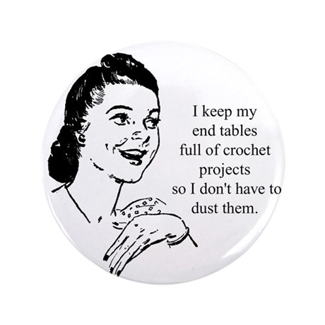 "Crochet - Don't Dust 3.5"" Button (100 pack)"