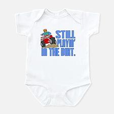 Still Playin' in the Dirt Infant Bodysuit