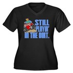 Still Playin' in the Dirt Women's Plus Size V-Neck