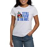 Still Playin' in the Dirt Women's T-Shirt