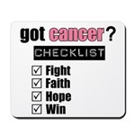 got cancer Mousepad