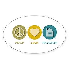 Peace Love Dollhouses Oval Decal