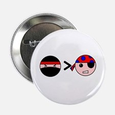 "Ninjas Greater Than Pirates 2.25"" Button"