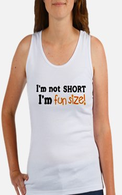 I'm Not Short, I'm Fun Size! Women's Tank Top