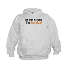 I'm Not Short, I'm Fun Size! Hoodie