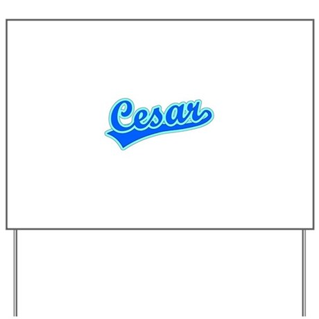 Retro Cesar (Blue) Yard Sign