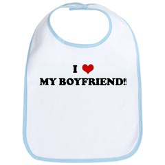 I Love MY BOYFRIEND!! Bib