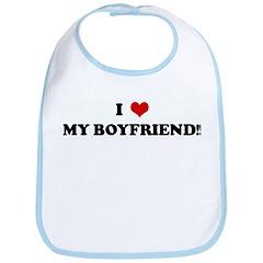 I Love MY BOYFRIEND!! Bib