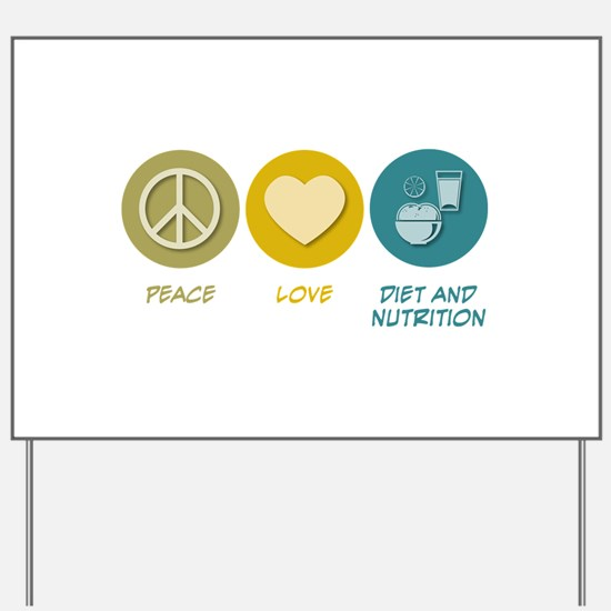 Peace Love Diet and Nutrition Yard Sign