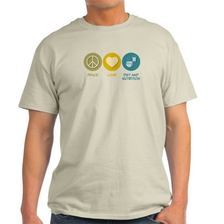 Peace Love Diet and Nutrition Light T-Shirt
