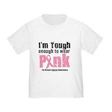 Tough Enough To Wear Pink T