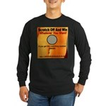 Scratch Off And Win Whatever Long Sleeve Dark T-Sh