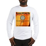 Scratch Off And Win Whatever Long Sleeve T-Shirt