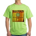Scratch Off And Win Whatever Green T-Shirt