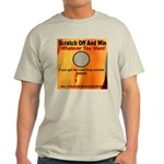 Scratch Off And Win Whatever Light T-Shirt