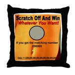 Scratch Off And Win Whatever Throw Pillow