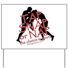TAP SNAP OR NAP, THE CHOICE I Yard Sign