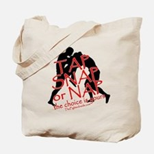TAP SNAP OR NAP, THE CHOICE I Tote Bag