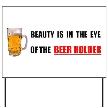 BEER HOLDER Yard Sign