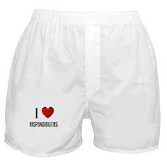 I LOVE RESPONSIBILITIES Boxer Shorts