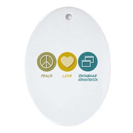 Peace Love Database Administration Oval Ornament